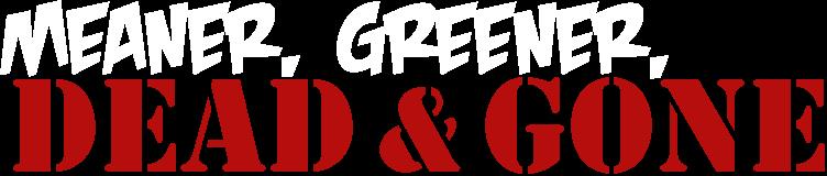 Haus Enten Mean Greens Dead & Gone